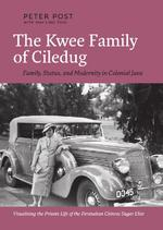 The Kwee Family of Ciledug - Peter Post, May Ling Thio (ISBN 9789460224928)