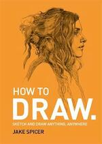 How to draw - jake spicer (ISBN 9781781575789)