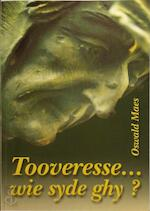Tooveresse... wie syde ghy? - Oswald Maes