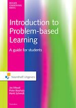Introduction to Problem-based Learning - Jos H.C. Moust, Peter A.J. Bouhuijs, Henk G. Schmidt (ISBN 9789001844448)
