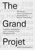 The Grand Projet - Kees Christiaanse, Naomi Hanakata, Anna Gasco (ISBN 9789462085084)