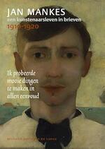 Jan Mankes, een kunstenaarsleven in brieven, 1910-1920 - Jan de Lange (ISBN 9789462620308)