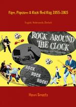 Film, popcorn and rock and roll 1955-1965 - Henri Smeets (ISBN 9789462549753)