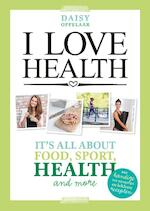 I love health - Daisy Oppelaar (ISBN 9789021560137)
