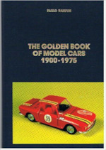 The golden book of model cars 1900-1975 - Paolo Rampini