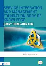 Service Integration and Management Foundation Body of Knowledge (SIAM® Foundation BoK) - Claire Agutter (ISBN 9789401801034)