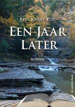 Een jaar later - Rita Knijff-Pot (ISBN 9789463384568)