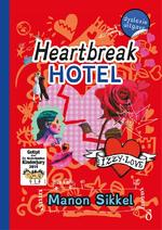 Heartbreak hotel - dyslexie uitgave - Manon Sikkel