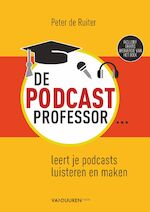 De Podcastprofessor - Peter de Ruiter (ISBN 9789463560856)