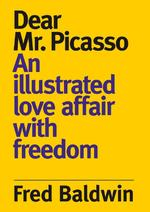 Dear Mr. Picasso - Fred Baldwin (ISBN 9789053309186)
