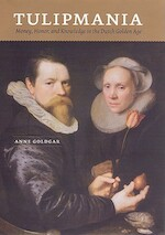 Tulipmania - Money, Honor and Knowledge in the Dutch Golden Age - A Goldgar (ISBN 9780226301266)