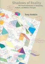 Shadows of Reality - The Fourth Dimension in Relativity, Cubism and Modern Thought