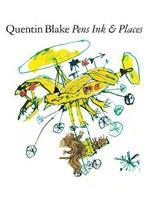 Pens ink & places - quentin blake (ISBN 9781849767019)