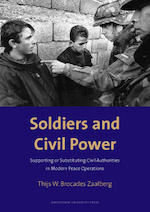 Soldiers and civil power - Thijs W. Brocades Zaalberg (ISBN 9789053567920)