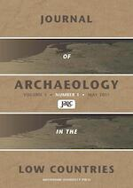 Journal of Archaeology in the Low Countries 2011 - 1 (ISBN 9789089643384)