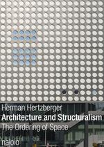 Architecture and structuralism - Herman Hertzberger (ISBN 9789462081536)