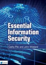 Essential information security - Cathy Pitt, John Wieland (ISBN 9789087537715)