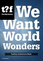 We want world wonders - Winy Maas, Tihamér Salij (ISBN 9789462082250)