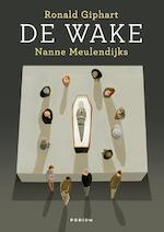 De wake - Ronald Giphart (ISBN 9789057595950)