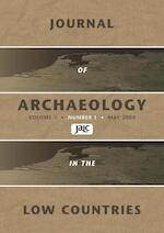 Journal of Archaeology in the Low Countries 2009 - 1 (ISBN 9789089641755)