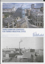 Comeback Cities transformations strategies for former industrial cities