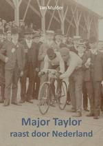 Major Taylor raast door Nederland - Jan Mulder (ISBN 9789463451383)