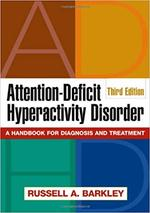 Attention-Deficit Hyperactivity Disorder, Third Edition - Russell A. Barkley (ISBN 9781606237502)