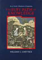 The Sufi Path of Knowledge - William C. Chittick (ISBN 9780887068850)