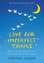 Love for Imperfect Things - Haemin Sunim (ISBN 9780241331125)