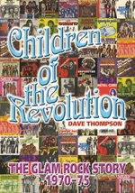 Children of the Revolution - The Glam Rock Story 1970-75 - Dave Thompson (ISBN 9781901447477)