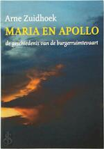 Maria en Apollo - Arne Zuidhoek (ISBN 9789069670485)