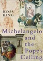 Michelangelo and the Pope's ceiling - Ross King (ISBN 9780701171193)