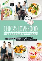 Chickslovefood : Het 5 or less-kookboek