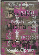 Troost - Ronald Giphart (ISBN 9789057592010)