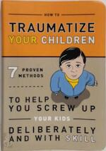 Knock Knock: How to Traumatize Your Children