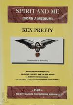 Spirit and me - Ken Pretty (ISBN 9781898680154)