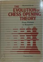 The Evolution of Chess Opening Theory: From Philidor to Kasparov (Pergamon Chess Series)