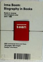 Irma Boom: Biography in Books - M.M.J.J.P.E. Lommen, I. Boom (ISBN 9789490895013)