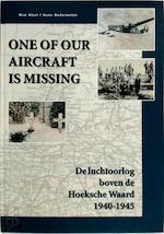 One of our aircraft is missing - Wim Wüst, Hans Onderwater (ISBN 9789076254333)