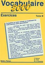 Vocabulaire 2000 - Exercices Tome B - P. Desmet, M. Piette (ISBN 9030161426)