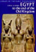 Egypt to the end of the Old Kingdom - Cyril Aldred (ISBN 9780500290019)