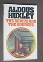 The Genius and the Goddes - Aldous Huxley