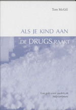 Als je kind aan de drugs raakt - T. Macgill (ISBN 9789026927362)