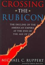 Crossing The Rubicon - Michael C. Ruppert (ISBN 9780865715400)