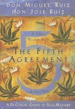 The Fifth Agreement - Don Miguel Ruiz, Don Jose Ruiz, Janet Mills (ISBN 9781878424617)