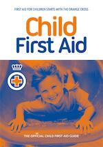 Child First Aid - Het Oranje Kruis (ISBN 9789077259139)
