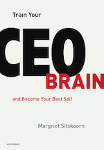 Train Your CEO Brain - Margriet Sitskoorn (ISBN 9789462762299)