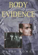 Body of Evidence: what the post-mortem revealed, 40 years as a forensic pathologist