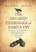 Unlikely Pilgrimage of Harold Fry - Rachel Joyce (ISBN 9780857520647)
