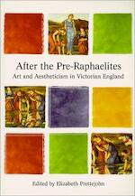 After the Pre-Raphaelites - Elizabeth Prettejohn (ISBN 9780813527512)